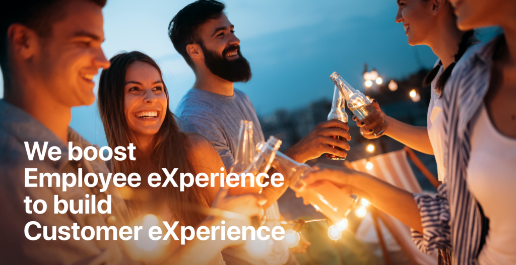 We Boost Employee Experience To Build Customer Experience